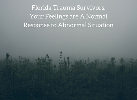 Trauma Survivors: Your Feelings are a Normal Response to an Abnormal Situation