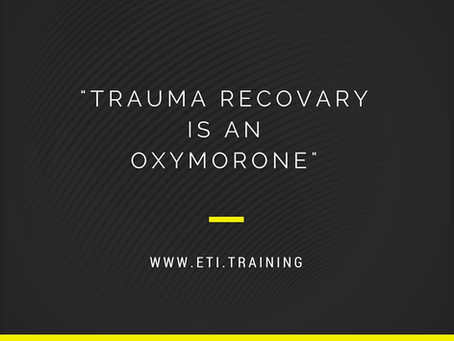 Trauma Recovery is an Oxymoron