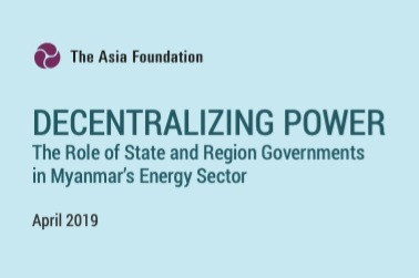 New Publication: Asia Foundation report on how Myanmar state and region governments discharge