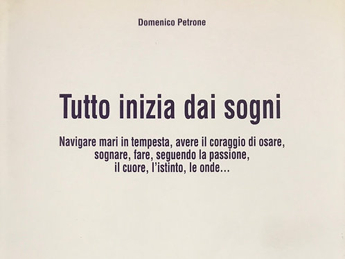 TUTTO INIZIA DAI SOGNI di Domenico Petrone