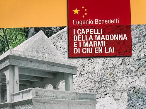 I CAPELLI DELLA MADONNA E I MARMI DI CIU EN LAI di Eugenio Benedetti (ebook)