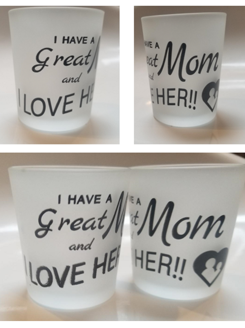 I Have a Great Mom & I love Her Votive