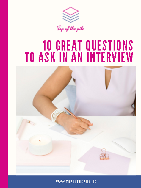 10 Great Questions to Ask in An Interview