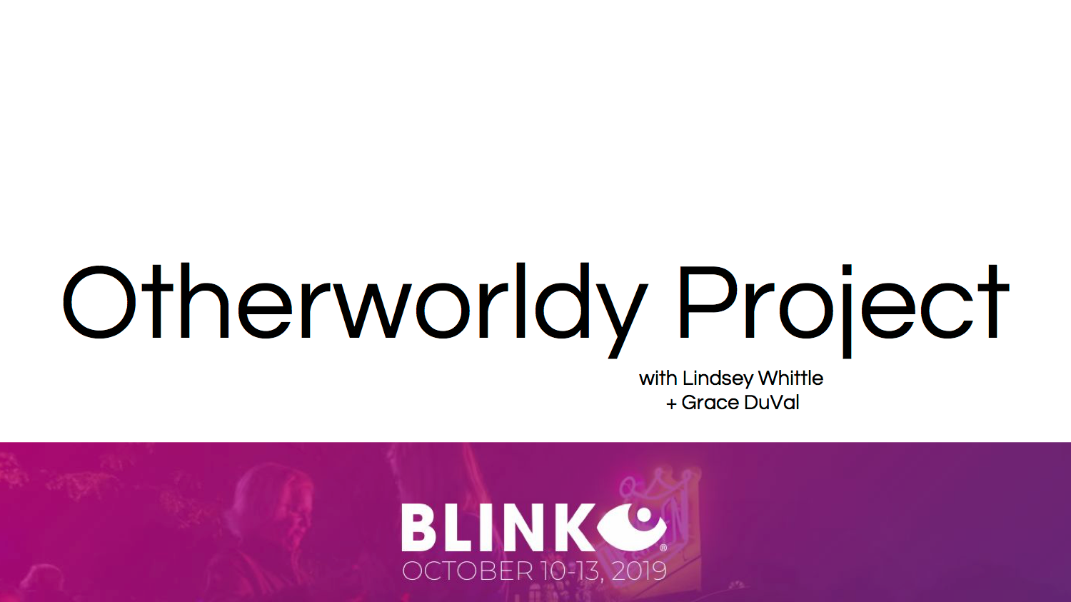 BLINK - Otherworldy Project1.png