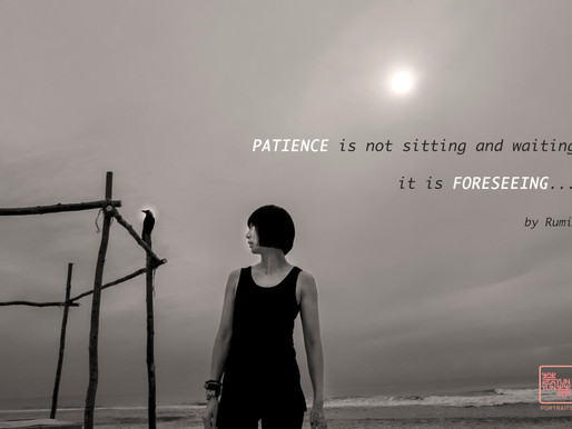 Patience is foreseeing  耐心, 是預見。