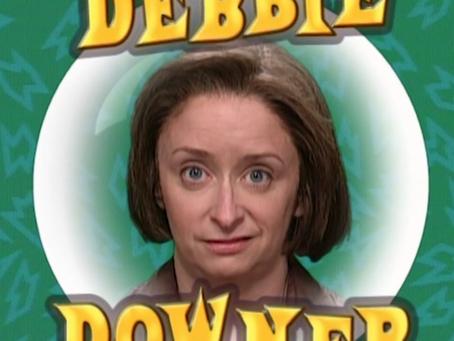 Overcoming Your Inner Debbie Downer...