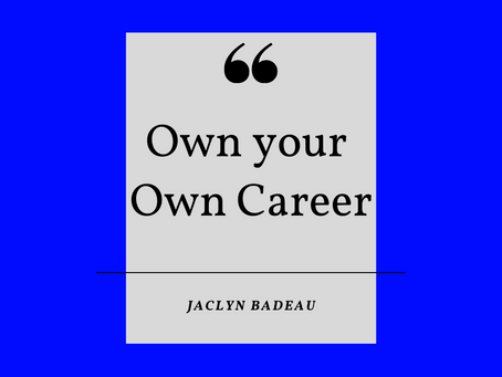"What does ""Own Your Own Career"" mean to you?"