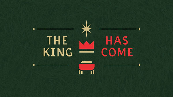 The-King-Has-Come_Title-Slide.jpg