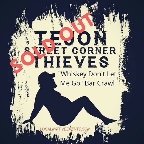 "Tejon Street Corner Thieves Bar Crawl ""Whiskey Don't Let Me Go"" Tour - May 12th"