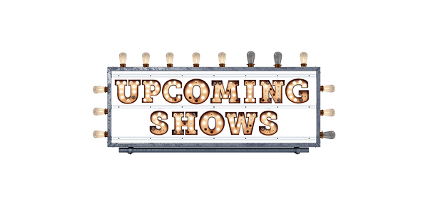 UpcomingShows-Marquee-fl_edited.png