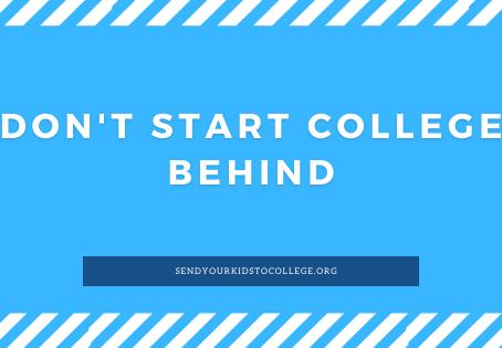 Don't Start College Behind