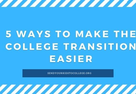 5 Ways to Make the College Transition Easier | College Planning