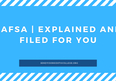 FAFSA | Explained and Filed For you