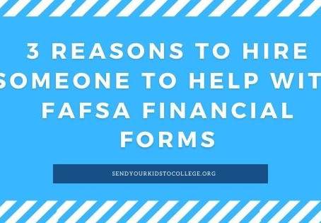 3 Reasons to Hire Someone to Help with FAFSA Financial Forms