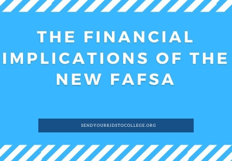 The Financial Implications of the New FAFSA