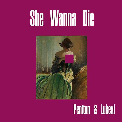 She Wanna Die