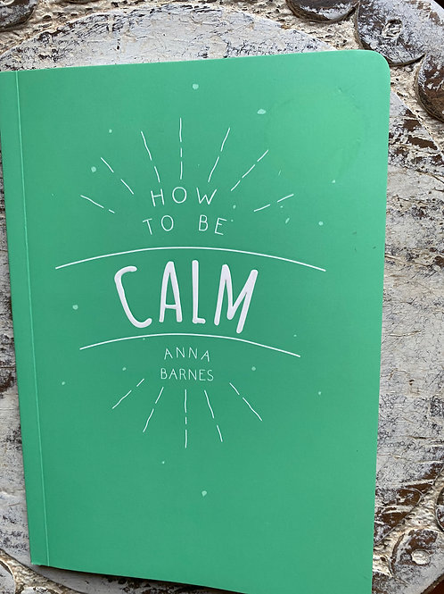 How To Be Calm