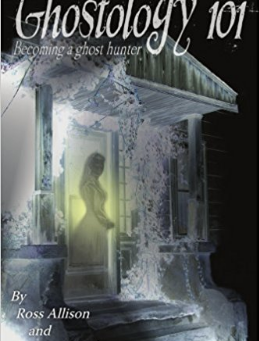 Ghostology 101: A Ghost Hunters Guide