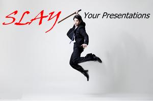 Slay your presenations