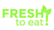 Fresh! To Eat