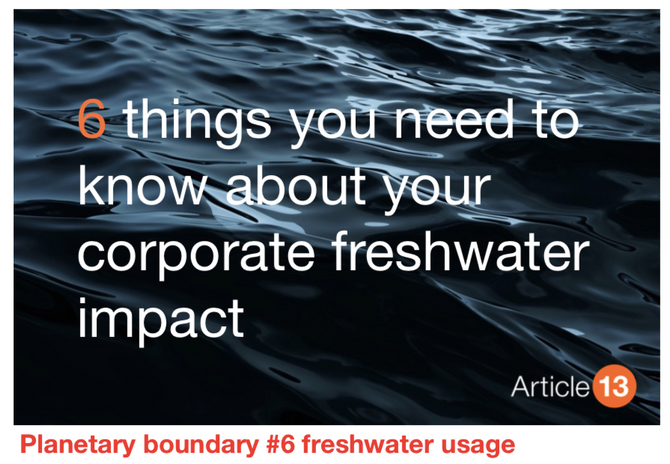 PLANETARY BOUNDARY #6 FRESHWATER USAGE: The impact of corporate water usage