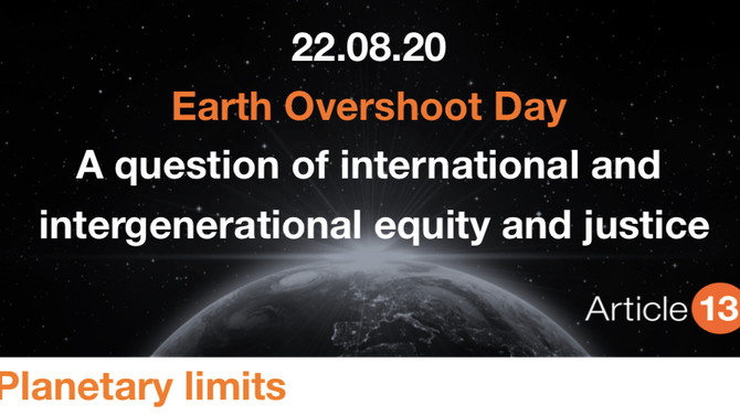 EARTH OVERSHOOT DAY – A QUESTION OF INTERNATIONAL AND INTERGENERATIONAL EQUITY AND JUSTICE