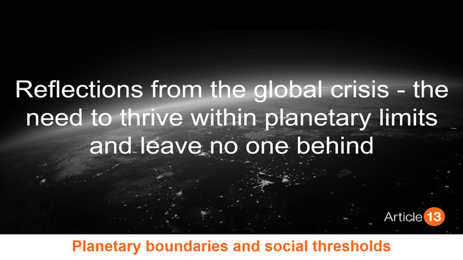 PLANETARY BOUNDARIES & SOCIAL THRESHOLDS: Reflections from the global crisis - the need to thriv