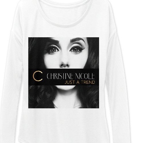 "Christine Nicole White Long Sleeve Women's ""Just a Trend"" Tee"