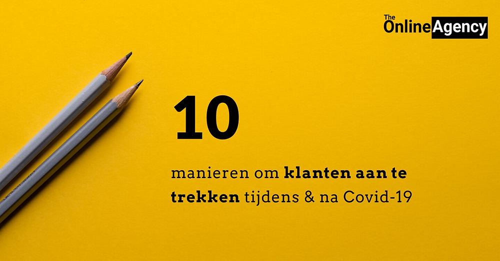 10 manieren om klanten te bereiken tijdens en na Covid-19