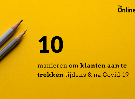 Hoe nieuwe en bestaande klanten bereiken tijdens & na Covid-19?