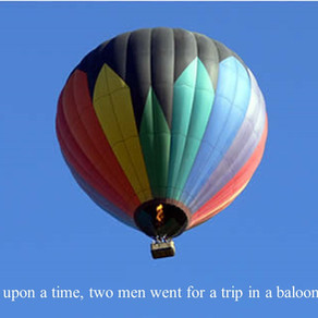 Once upon a time, two men went for a trip in a balloon ...