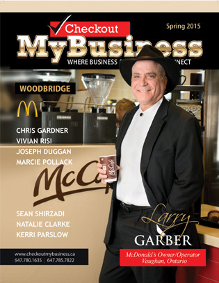 "LARRY GARBER; Owner Operator McDonald's Vaughan, Ontario ""TREAT YOUR EMPLOYEES LIKE A FERRA"