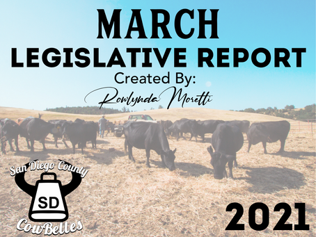 MARCH 2021 San Diego County Cowbelle Legislative Report