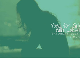 Self Care Journey - Yoga for Grief with Lakshmi Kanter