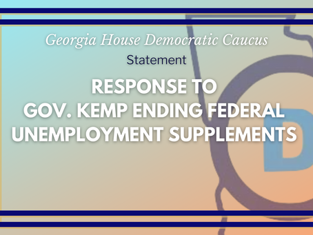 Statement on Governor Kemp Ending Federal Unemployment Supplements