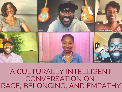 WEBINAR: Part 2 of 2: A Culturally Intelligent Conversation on Race, Belonging, and Empathy