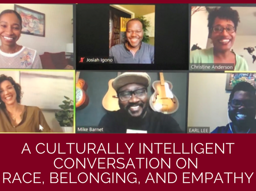 WEBINAR: Part 1 of 2: A Culturally Intelligent Conversation on Race, Belonging, and Empathy