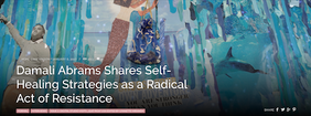 Damali Abrams Shares Self-Healing Strategies as a Radical Act of Resistance