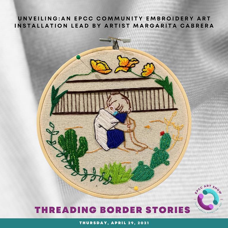 Artwork Unveiling: Threading Border Stories