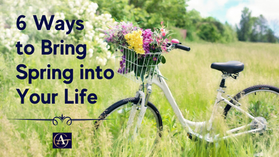 6 Ways to Bring Spring into Your Life