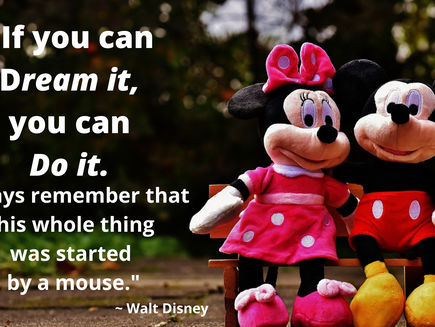 Top 5 Walt Disney Quotes to Inspire You to Follow your Big Dream