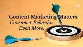 Content Marketing Matters. Consumer Behavior Even More