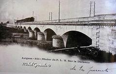 Viaduc sur la Durance  Avignon. Cartes postales anciennes. Michel Gromelle. Avignon la cité mariale.