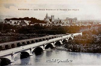 Les 2 ponts  Avignon. Cartes postales anciennes. Michel Gromelle. Avignon la cité mariale.