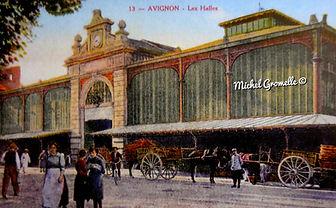 Les Halles Couvertes  Avignon. Cartes postales anciennes. Michel Gromelle. Avignon la cité mariale.
