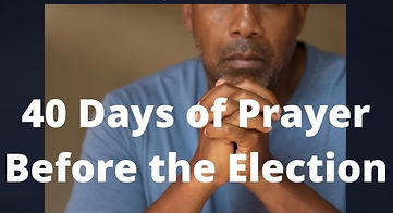 40 Days of Prayer Before the Election (2
