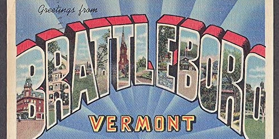 """Premiere - """"Brattleboro as a Bastion for art in Southern Vermont"""" (11am EST)"""