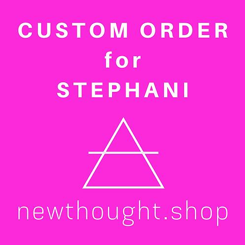Custom Order for Stephani