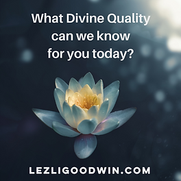 What Divine Quality can we know for you