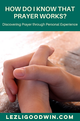 The Blog_ How Do I Know that Prayer Work